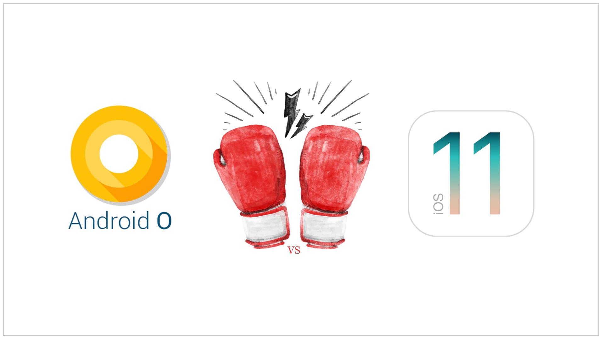 Android O Vs. iOS 11