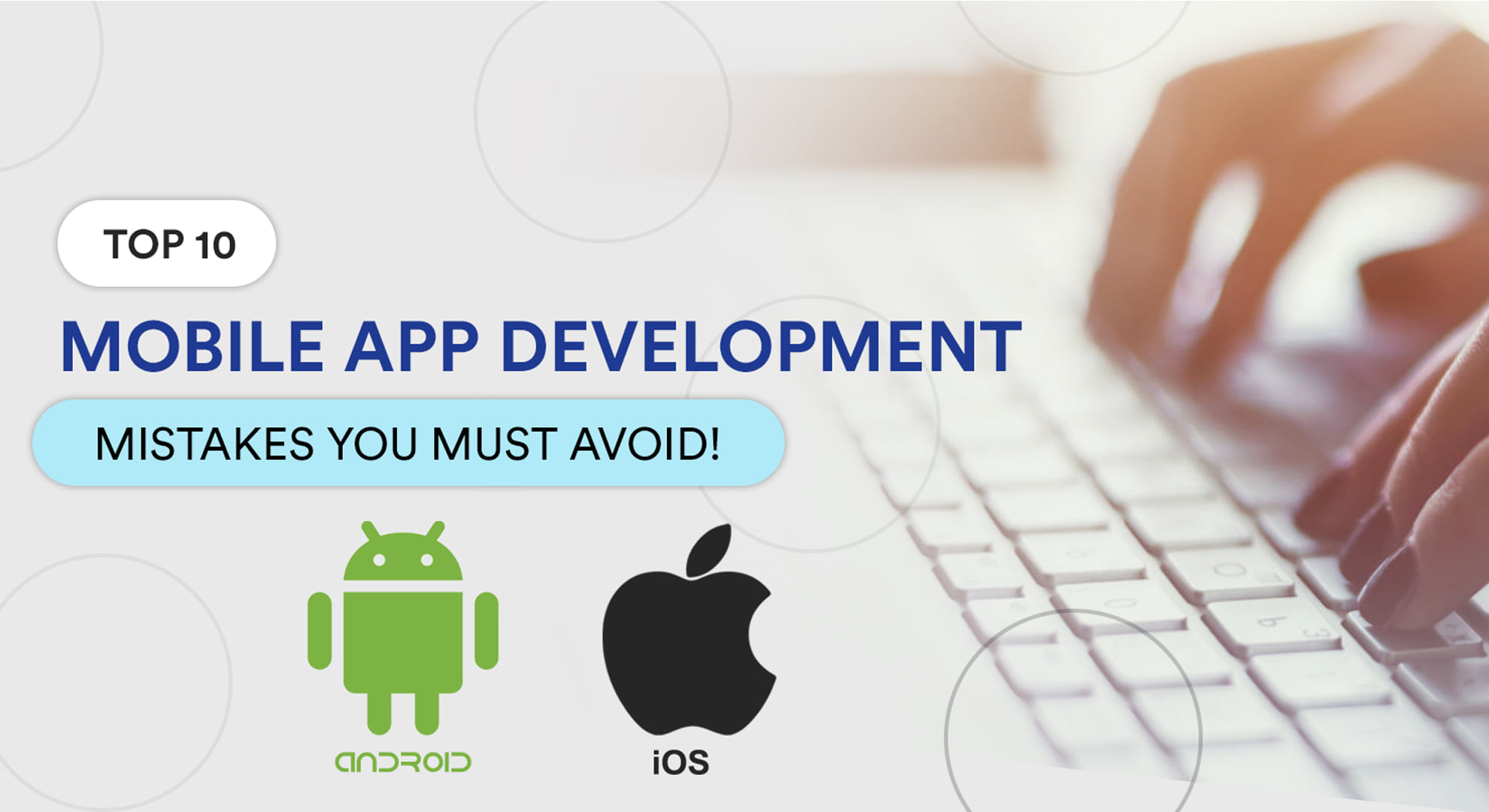 Top 10 Mobile App Development Mistakes You Must Avoid