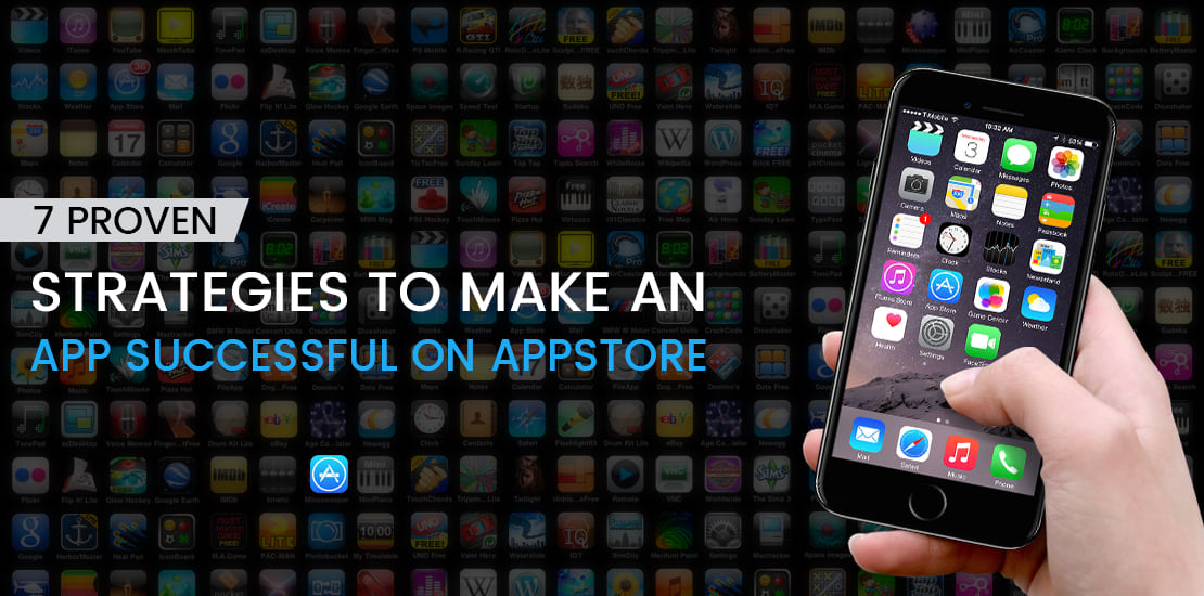 7 Proven Strategies To Make An App Successful On Appstore