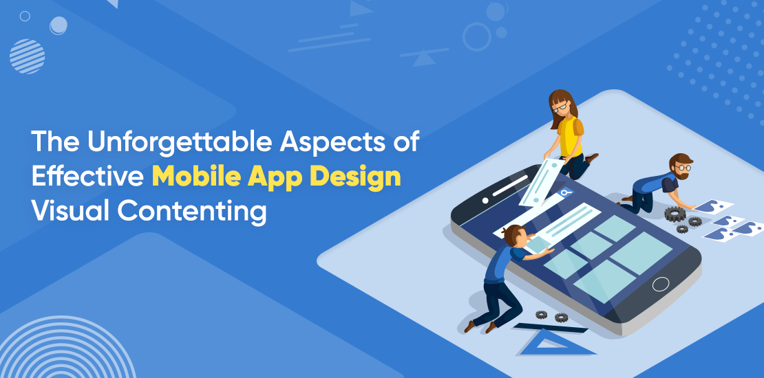 The Unforgettable Aspects of Effective Mobile App Design Visual