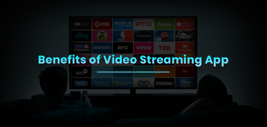 Video Streaming app Advantages