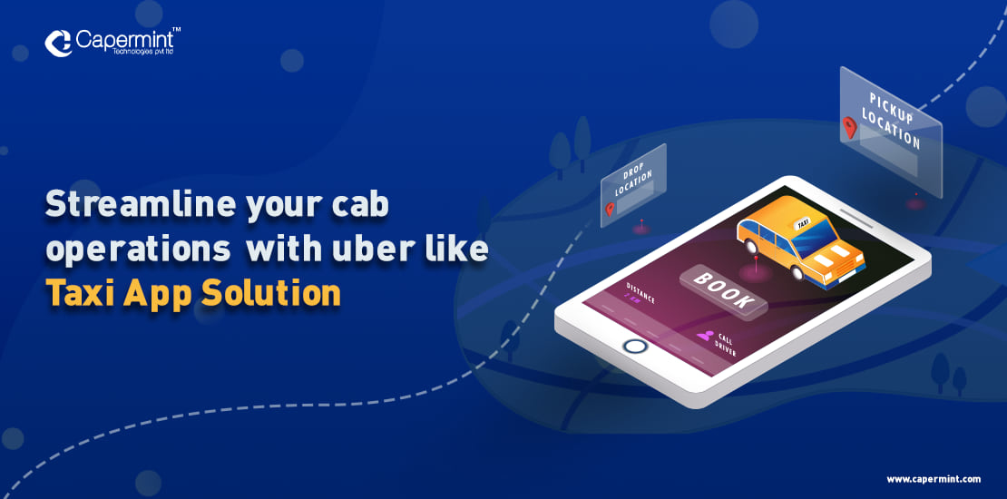 Streamline your cab operation with uber like taxi app solutions