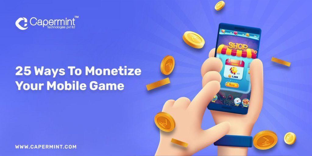 25 Mobile game monetization strategies