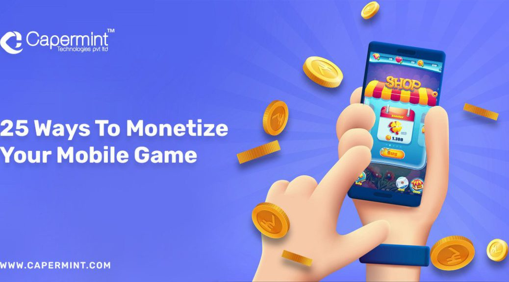 25 Mobile game monetization strategies