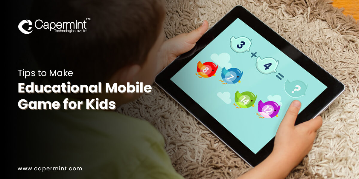 Tips to Make Educational Mobile Game for Kids